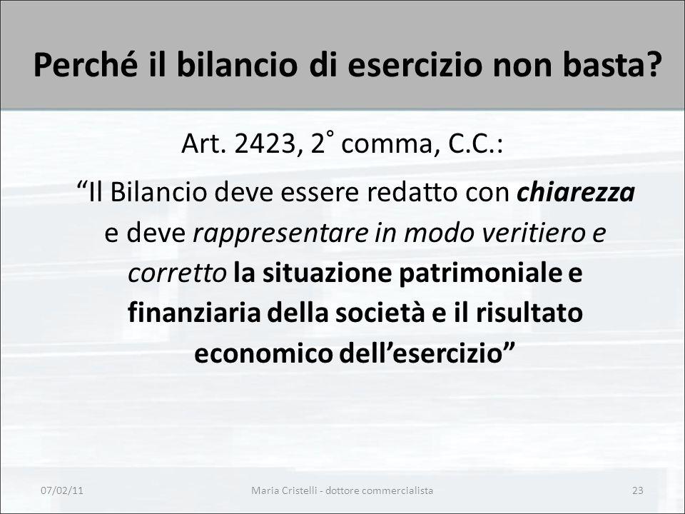 """Perché il bilancio di esercizio non basta? Art. 2423, 2° comma, C.C.: """"Il Bilancio deve essere redatto con chiarezza e deve rappresentare in modo veri"""