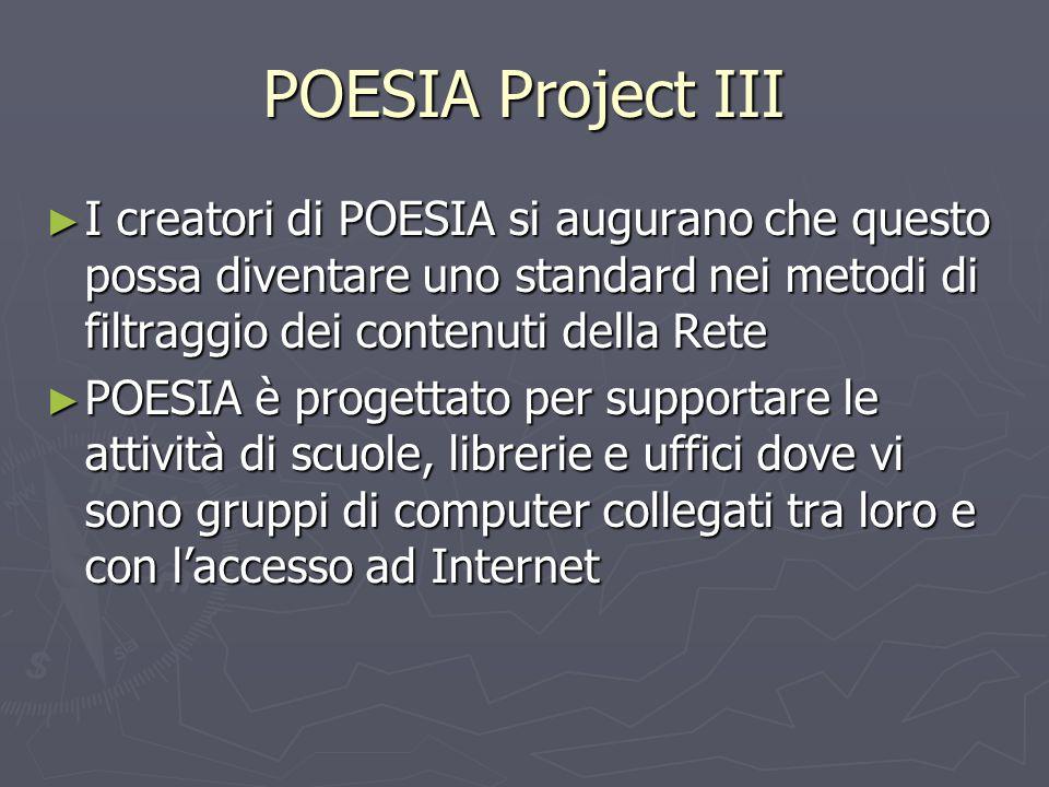 POESIA Project III ► I creatori di POESIA si augurano che questo possa diventare uno standard nei metodi di filtraggio dei contenuti della Rete ► POES