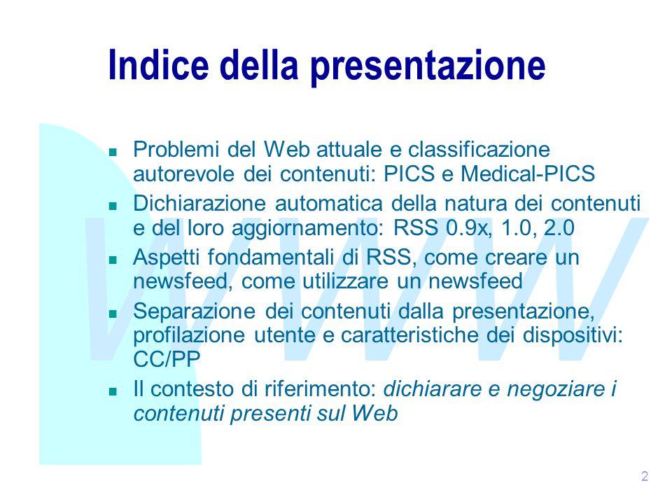 WWW 3 Il Web attuale: informazioni di qualità molto differente  Università, ricerca, industria, p.a.