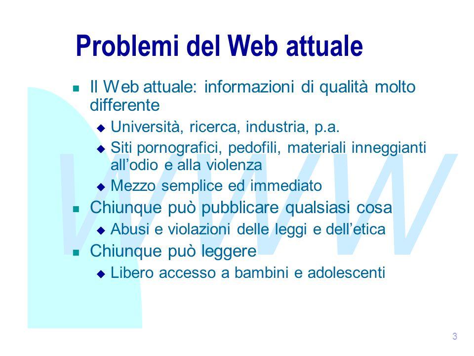 WWW 4 Classificazione autorevole dei contenuti La classificazione dei documenti si basa su elementi come: analisi dei metadati, analisi della presenza di link, lettura del testo contenuto tra gli elementi, rilevazione delle frequenze di accesso, etc.