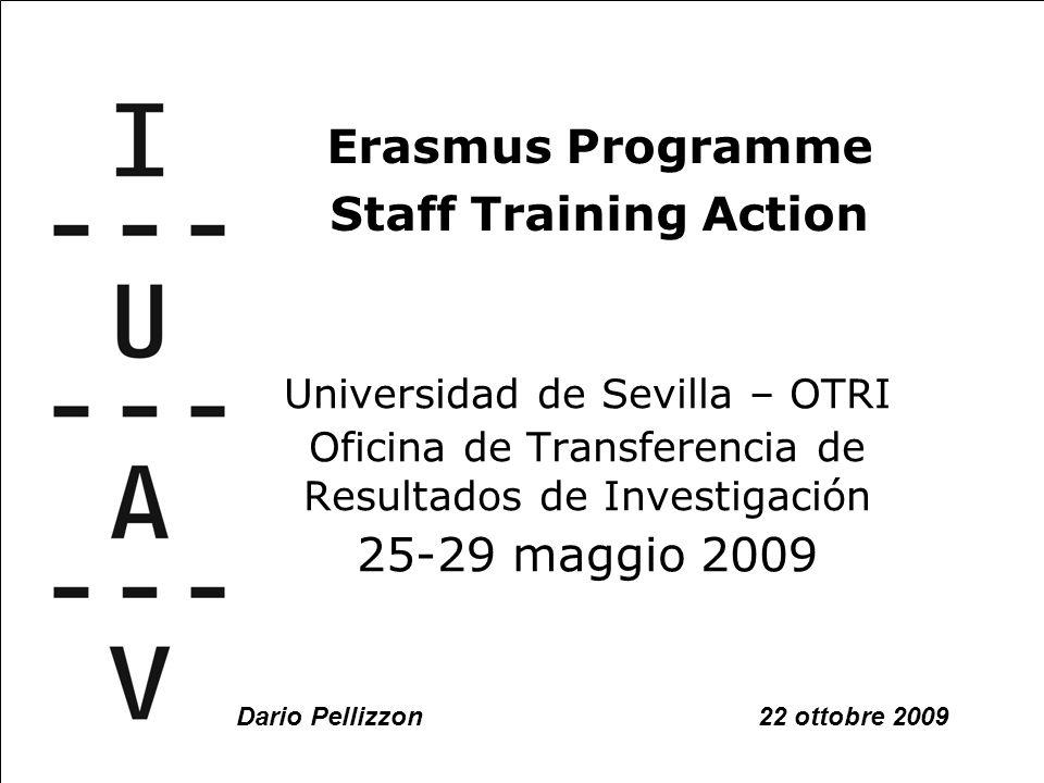 1/42 Universidad de Sevilla – OTRI Oficina de Transferencia de Resultados de Investigación 25-29 maggio 2009 Erasmus Programme Staff Training Action Dario Pellizzon 22 ottobre 2009