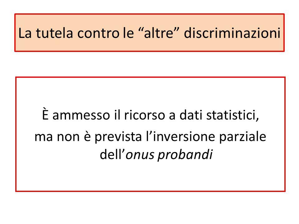 """La tutela contro le """"altre"""" discriminazioni È ammesso il ricorso a dati statistici, ma non è prevista l'inversione parziale dell'onus probandi"""