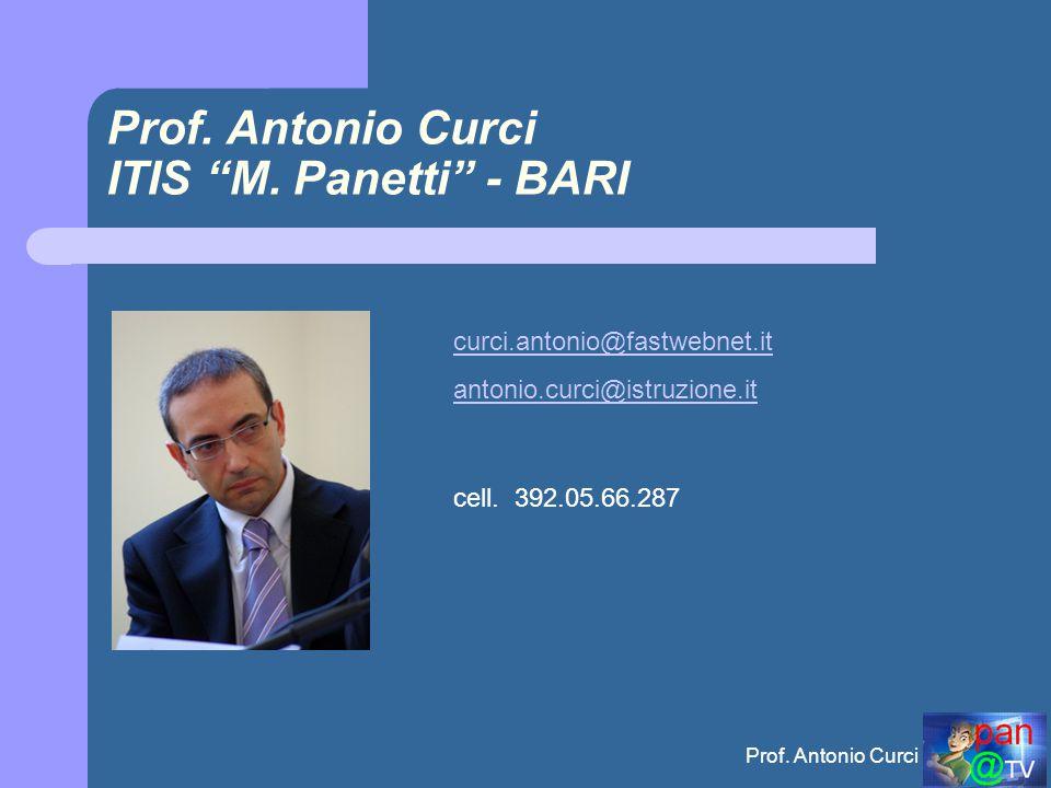 Prof.Antonio Curci Prof. Antonio Curci ITIS M.