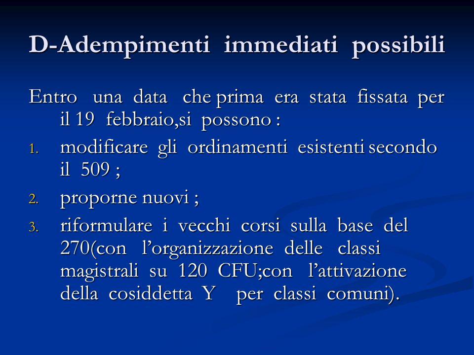 D-Adempimenti immediati possibili Entro una data che prima era stata fissata per il 19 febbraio,si possono : 1.