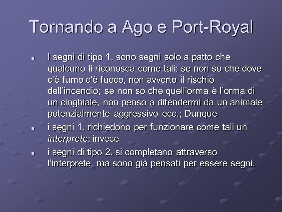 Tornando a Ago e Port-Royal I segni di tipo 1.