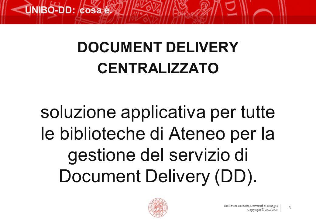 Biblioteca Ercolani, Università di Bologna Copyright © 2002-2005 3 UNIBO-DD: cosa è.