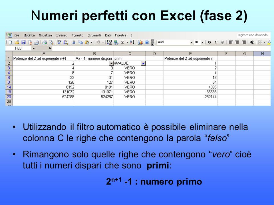 """Numeri perfetti con Excel (fase 2) Utilizzando il filtro automatico è possibile eliminare nella colonna C le righe che contengono la parola """"falso"""" Ri"""