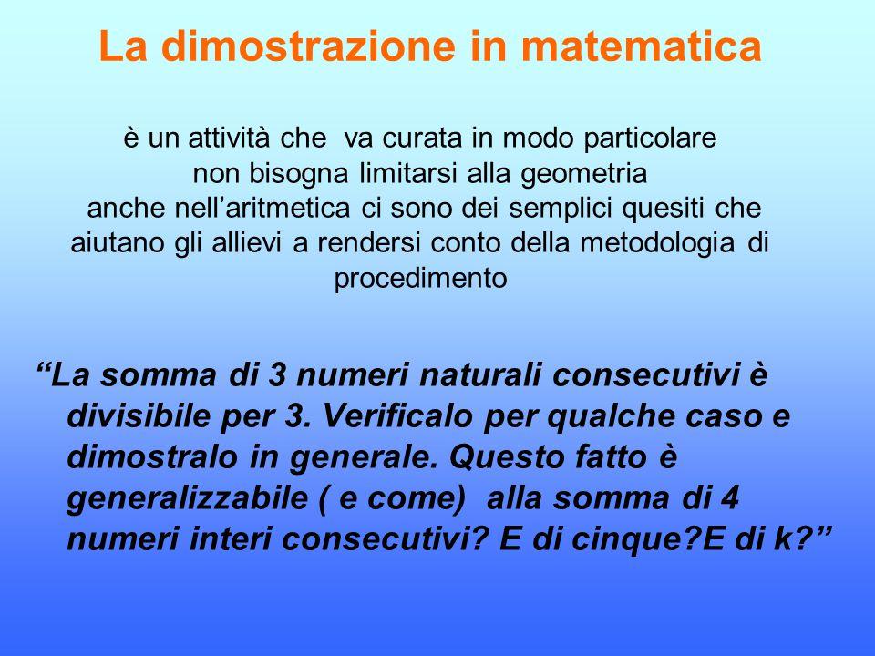 """La dimostrazione in matematica """"La somma di 3 numeri naturali consecutivi è divisibile per 3. Verificalo per qualche caso e dimostralo in generale. Qu"""