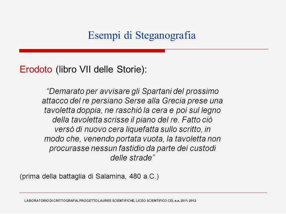 """Esempi di Steganografia Erodoto (libro VII delle Storie): """"Demarato per avvisare gli Spartani del prossimo attacco del re persiano Serse alla Grecia p"""