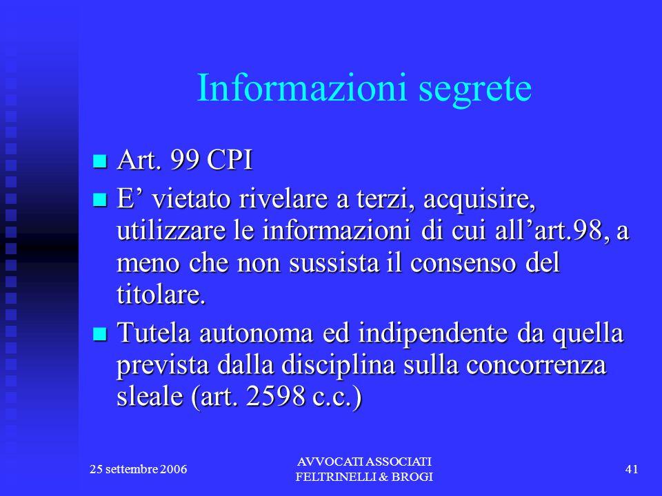 25 settembre 2006 AVVOCATI ASSOCIATI FELTRINELLI & BROGI 41 Informazioni segrete Art.