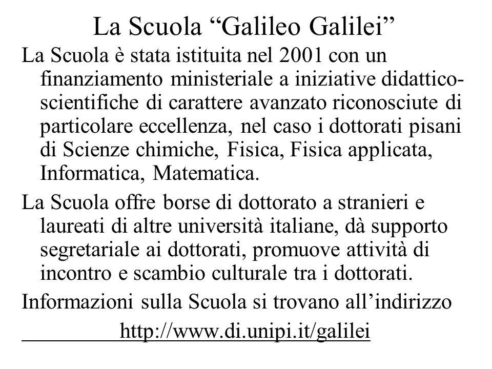 La Scuola Galileo Galilei La Scuola è stata istituita nel 2001 con un finanziamento ministeriale a iniziative didattico- scientifiche di carattere avanzato riconosciute di particolare eccellenza, nel caso i dottorati pisani di Scienze chimiche, Fisica, Fisica applicata, Informatica, Matematica.