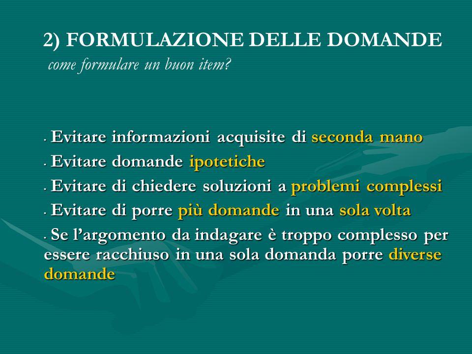 2) FORMULAZIONE DELLE DOMANDE come formulare un buon item.