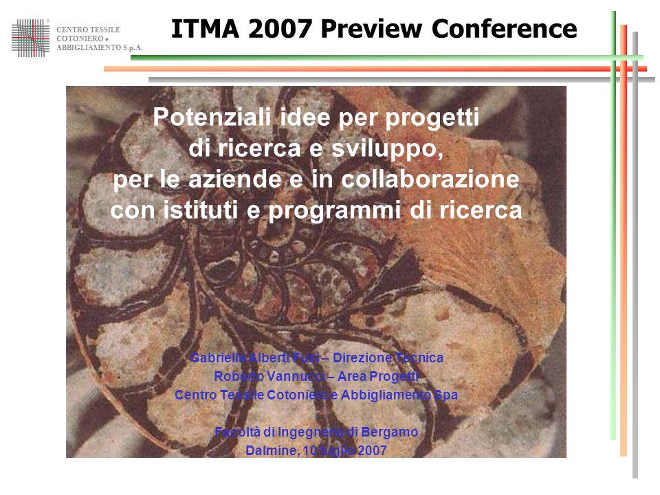 CENTRO TESSILE COTONIERO e ABBIGLIAMENTO S.p.A. Potenziali idee per progetti di ricerca e sviluppo, per le aziende e in collaborazione con istituti e