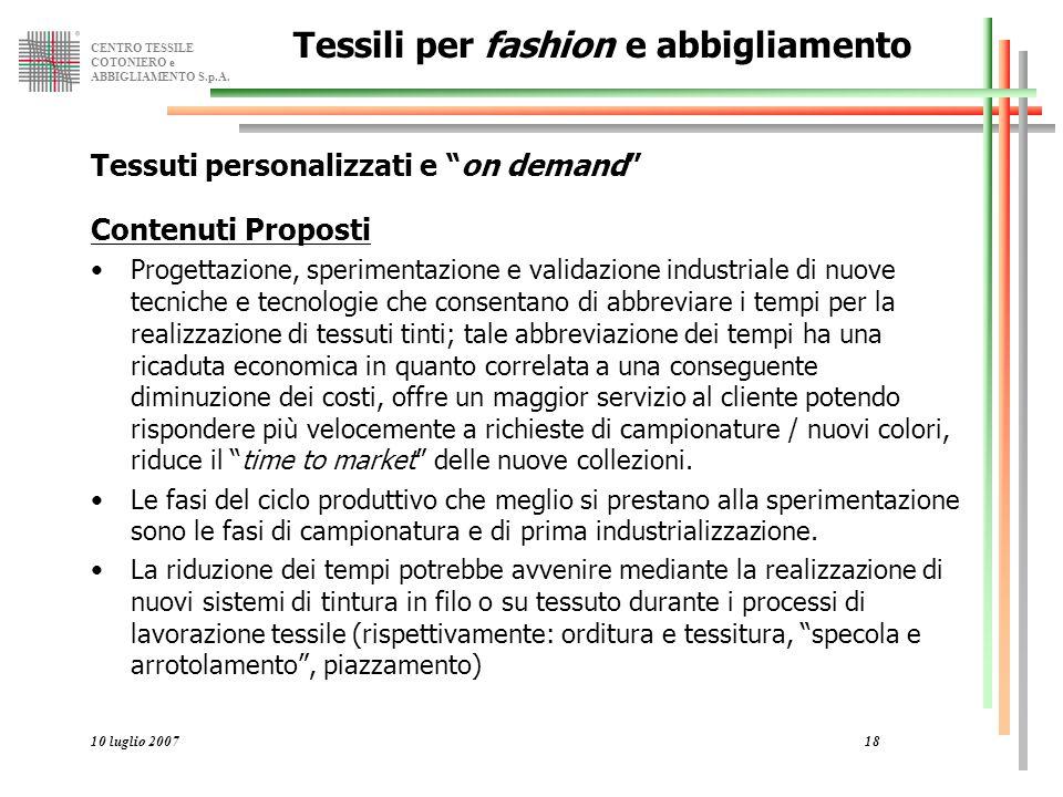 """CENTRO TESSILE COTONIERO e ABBIGLIAMENTO S.p.A. 10 luglio 200718 Tessili per fashion e abbigliamento Tessuti personalizzati e """"on demand"""" Contenuti Pr"""
