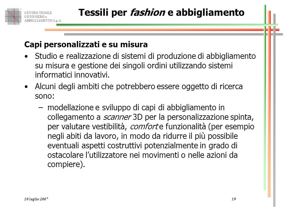 CENTRO TESSILE COTONIERO e ABBIGLIAMENTO S.p.A. 10 luglio 200719 Tessili per fashion e abbigliamento Capi personalizzati e su misura Studio e realizza