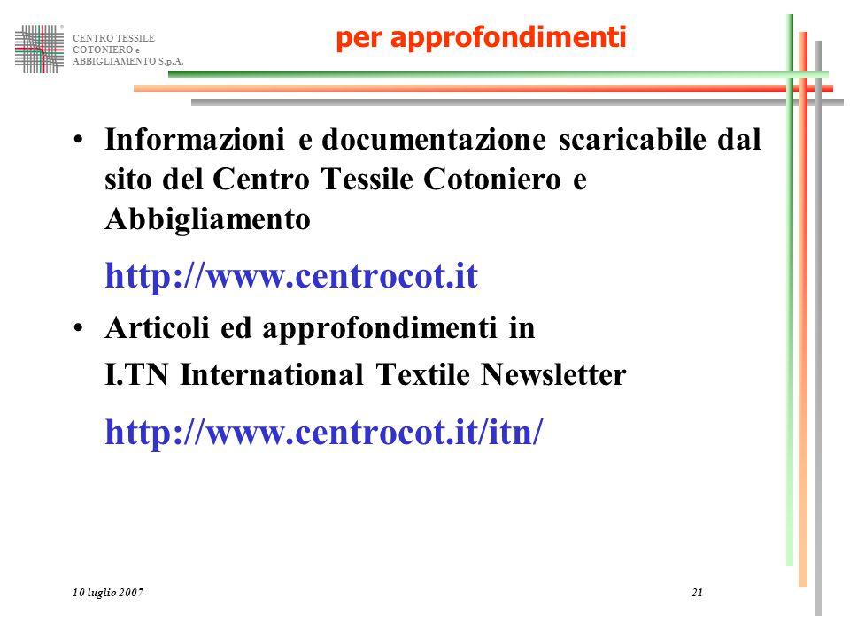 CENTRO TESSILE COTONIERO e ABBIGLIAMENTO S.p.A. 10 luglio 200721 per approfondimenti Informazioni e documentazione scaricabile dal sito del Centro Tes