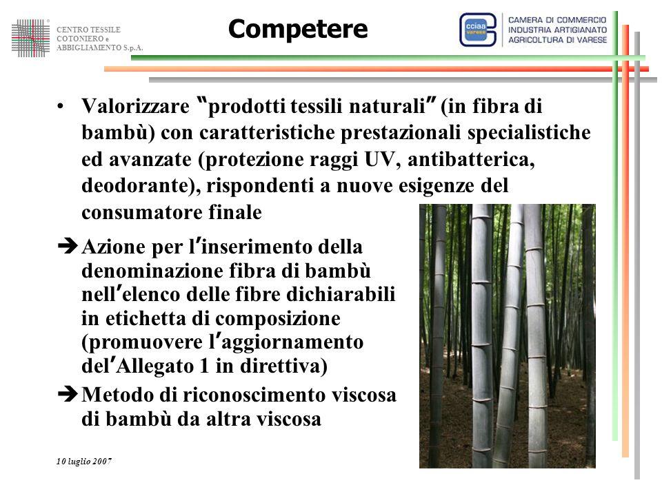 """CENTRO TESSILE COTONIERO e ABBIGLIAMENTO S.p.A. 10 luglio 20075 Competere Valorizzare """" prodotti tessili naturali """" (in fibra di bambù) con caratteris"""