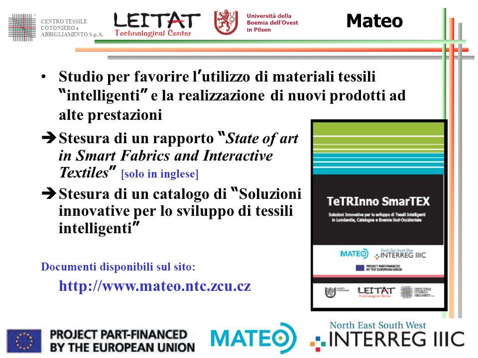 """CENTRO TESSILE COTONIERO e ABBIGLIAMENTO S.p.A. 10 luglio 20076 Mateo Studio per favorire l ' utilizzo di materiali tessili """" intelligenti """" e la real"""