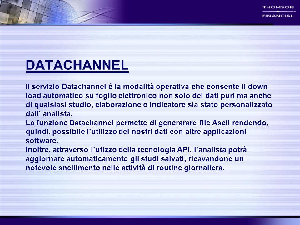 DATACHANNEL Il servizio Datachannel è la modalità operativa che consente il down load automatico su foglio elettronico non solo dei dati puri ma anche