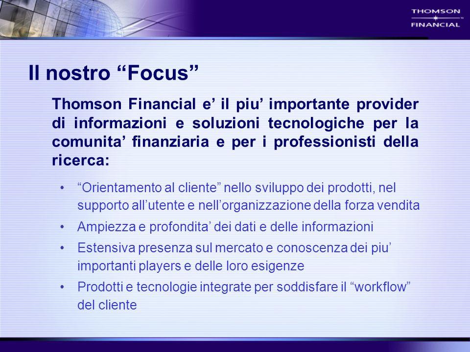 """Il nostro """"Focus"""" """"Orientamento al cliente"""" nello sviluppo dei prodotti, nel supporto all'utente e nell'organizzazione della forza vendita Ampiezza e"""