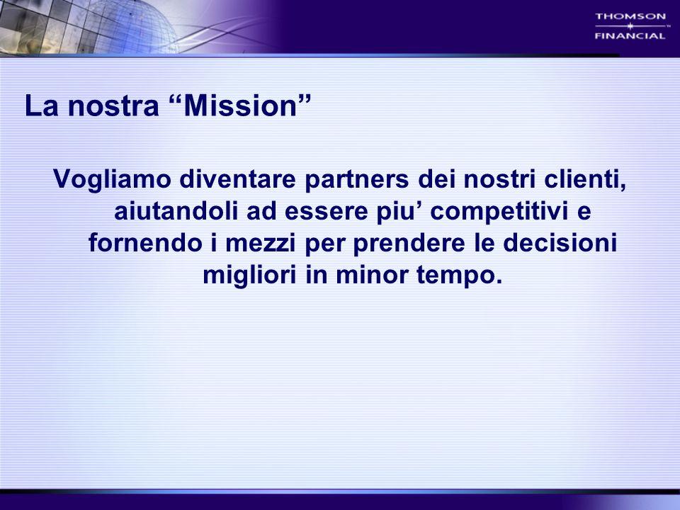 """La nostra """"Mission"""" Vogliamo diventare partners dei nostri clienti, aiutandoli ad essere piu' competitivi e fornendo i mezzi per prendere le decisioni"""