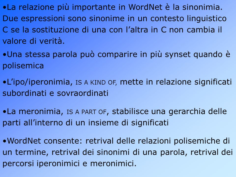 La relazione più importante in WordNet è la sinonimia.