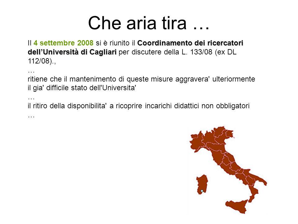 Coordinamento dei ricercatori Il 4 settembre 2008 si è riunito il Coordinamento dei ricercatori dell'Università di Cagliari dell'Università di Cagliari per discutere della L.