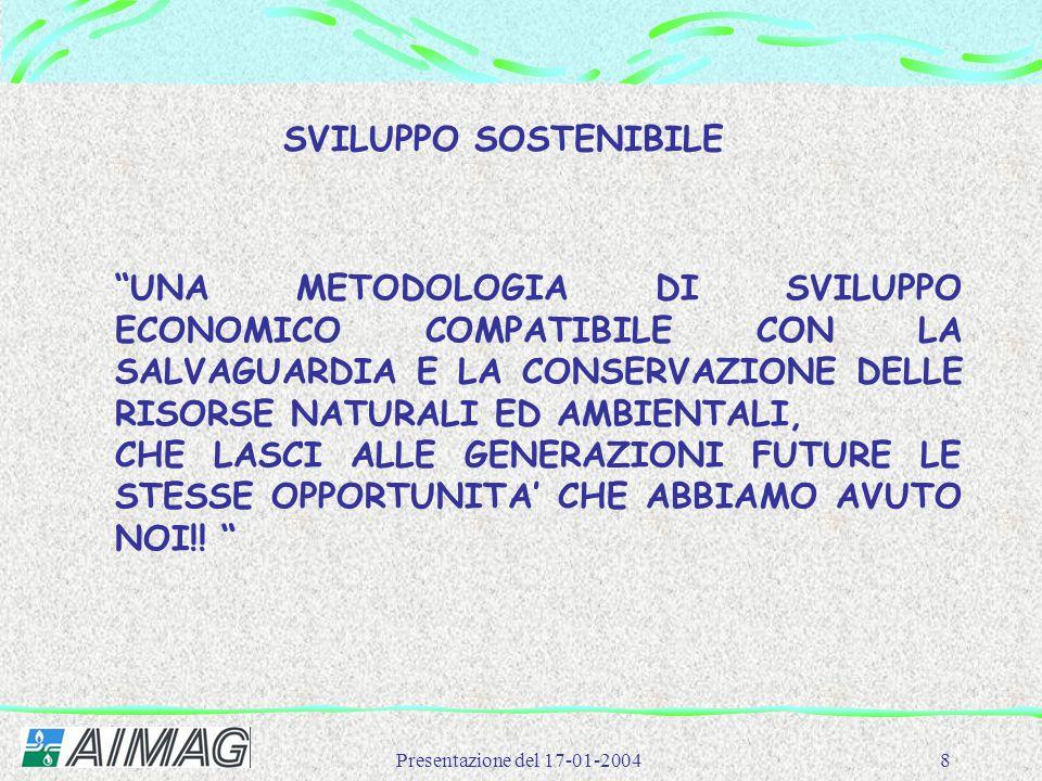 """Presentazione del 17-01-20048 SVILUPPO SOSTENIBILE """"UNA METODOLOGIA DI SVILUPPO ECONOMICO COMPATIBILE CON LA SALVAGUARDIA E LA CONSERVAZIONE DELLE RIS"""