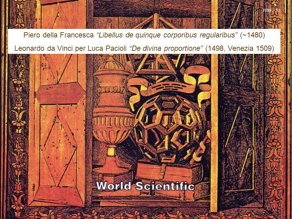 "Piero della Francesca ""Libellus de quinque corporibus regularibus"" (~1480) Leonardo da Vinci per Luca Pacioli ""De divina proportione"" (1498, Venezia 1"