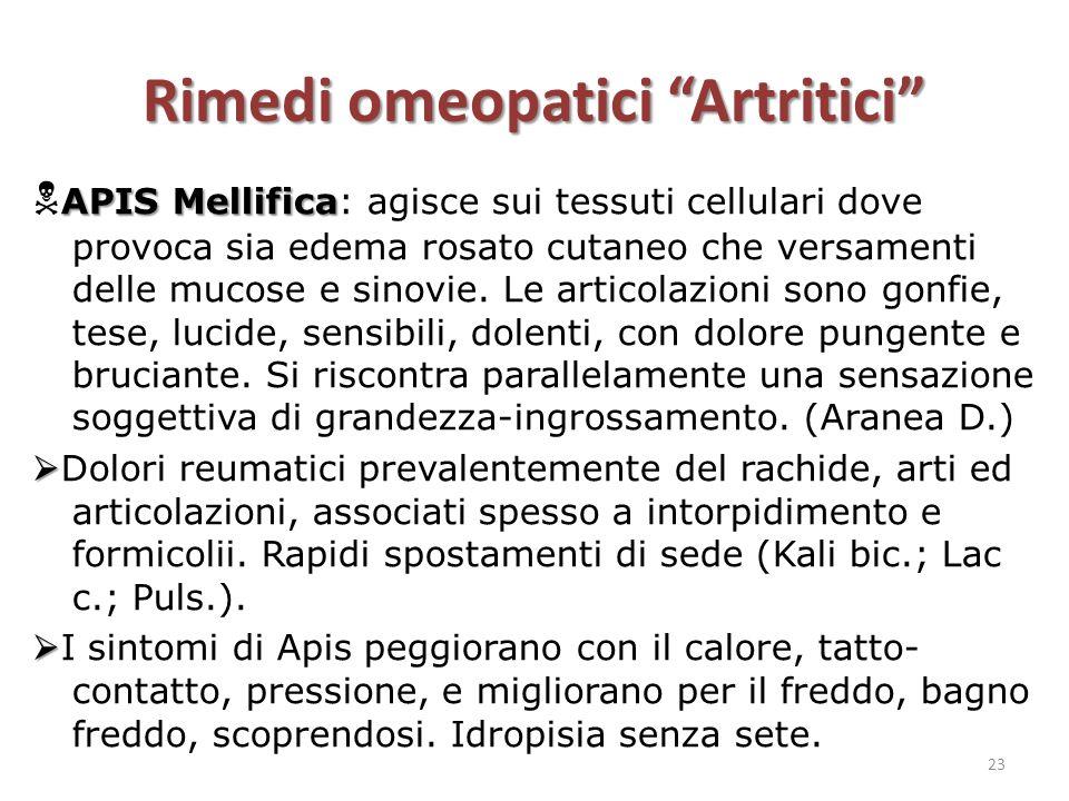 """Rimedi omeopatici """"Artritici"""" APIS Mellifica  APIS Mellifica: agisce sui tessuti cellulari dove provoca sia edema rosato cutaneo che versamenti delle"""