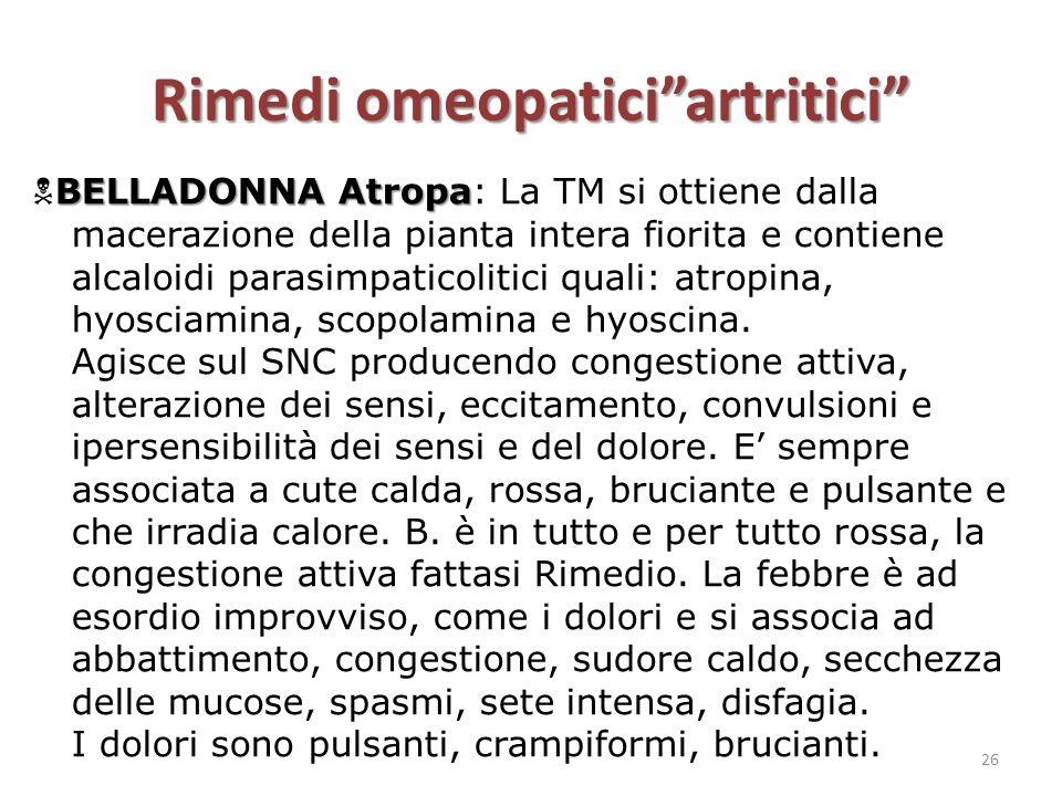 """Rimedi omeopatici""""artritici"""" BELLADONNA Atropa  BELLADONNA Atropa: La TM si ottiene dalla macerazione della pianta intera fiorita e contiene alcaloid"""