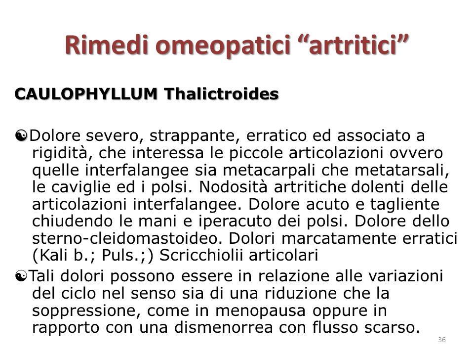 """Rimedi omeopatici """"artritici"""" CAULOPHYLLUM Thalictroides   Dolore severo, strappante, erratico ed associato a rigidità, che interessa le piccole art"""