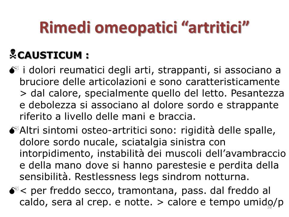 """Rimedi omeopatici """"artritici"""" CAUSTICUM :  CAUSTICUM :  i dolori reumatici degli arti, strappanti, si associano a bruciore delle articolazioni e son"""