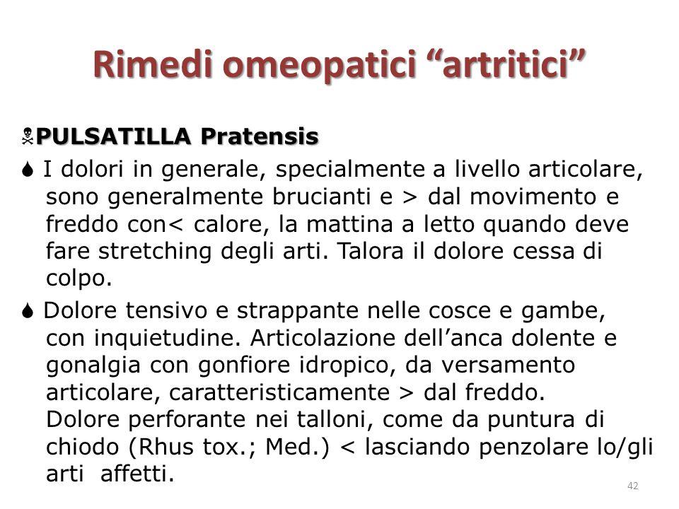 """Rimedi omeopatici """"artritici"""" PULSATILLA Pratensis  PULSATILLA Pratensis  I dolori in generale, specialmente a livello articolare, sono generalmente"""