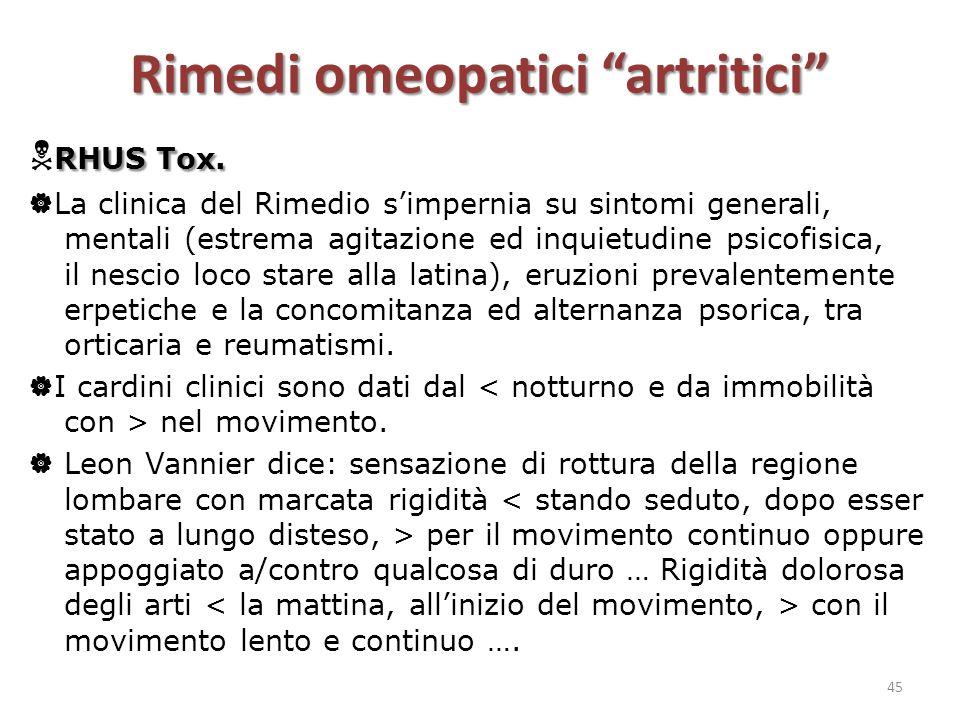 """Rimedi omeopatici """"artritici"""" RHUS Tox.  RHUS Tox.  La clinica del Rimedio s'impernia su sintomi generali, mentali (estrema agitazione ed inquietudi"""