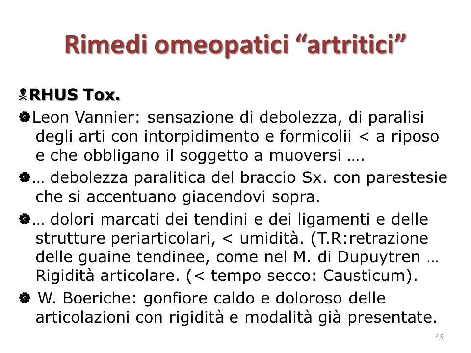 """Rimedi omeopatici """"artritici"""" RHUS Tox.  RHUS Tox.  Leon Vannier: sensazione di debolezza, di paralisi degli arti con intorpidimento e formicolii <"""