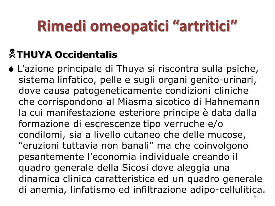 """Rimedi omeopatici """"artritici"""" THUYA Occidentalis  THUYA Occidentalis  L'azione principale di Thuya si riscontra sulla psiche, sistema linfatico, pel"""