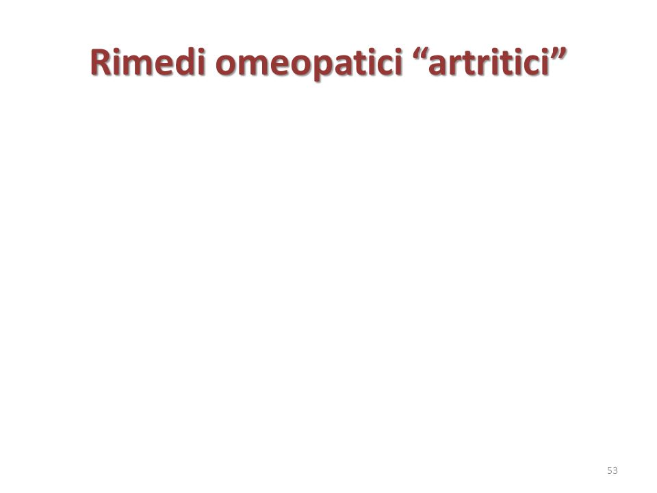 """Rimedi omeopatici """"artritici"""" 53"""
