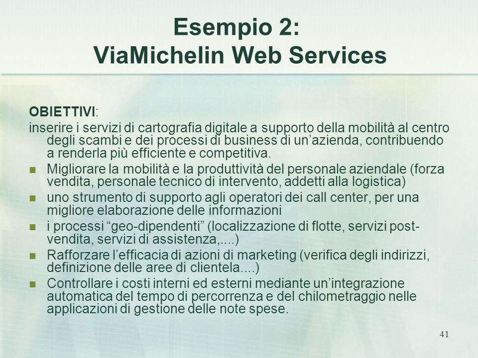 41 Esempio 2: ViaMichelin Web Services OBIETTIVI: inserire i servizi di cartografia digitale a supporto della mobilità al centro degli scambi e dei processi di business di un'azienda, contribuendo a renderla più efficiente e competitiva.