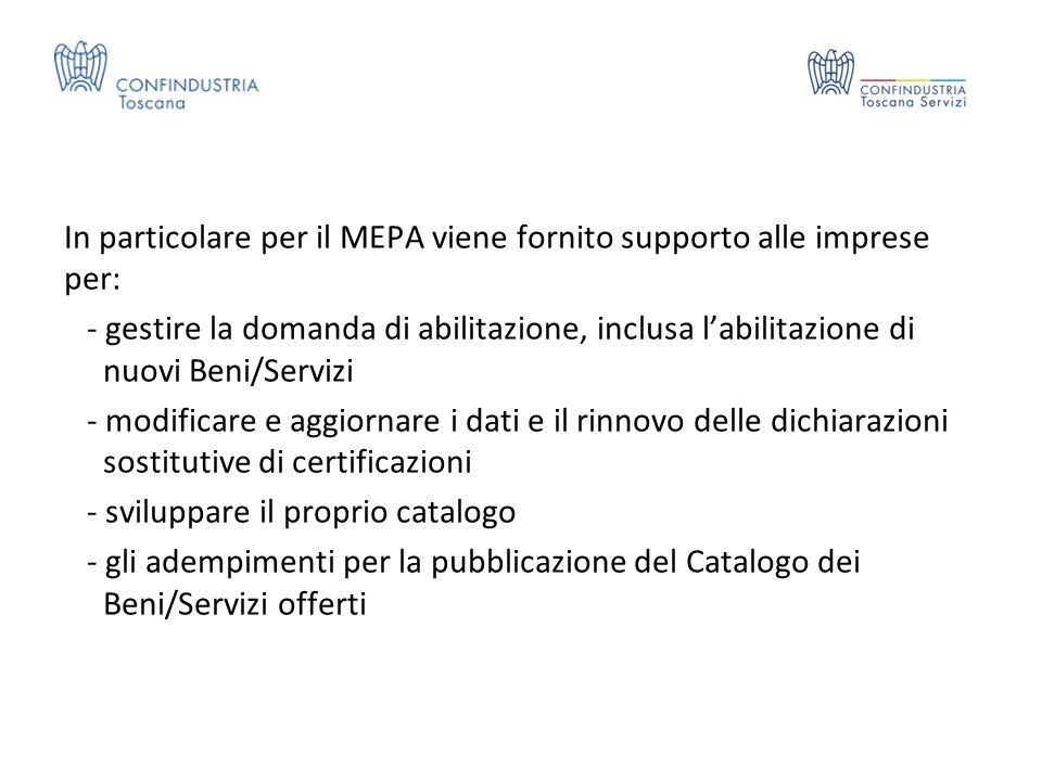 In particolare per il MEPA viene fornito supporto alle imprese per: - gestire la domanda di abilitazione, inclusa l'abilitazione di nuovi Beni/Servizi