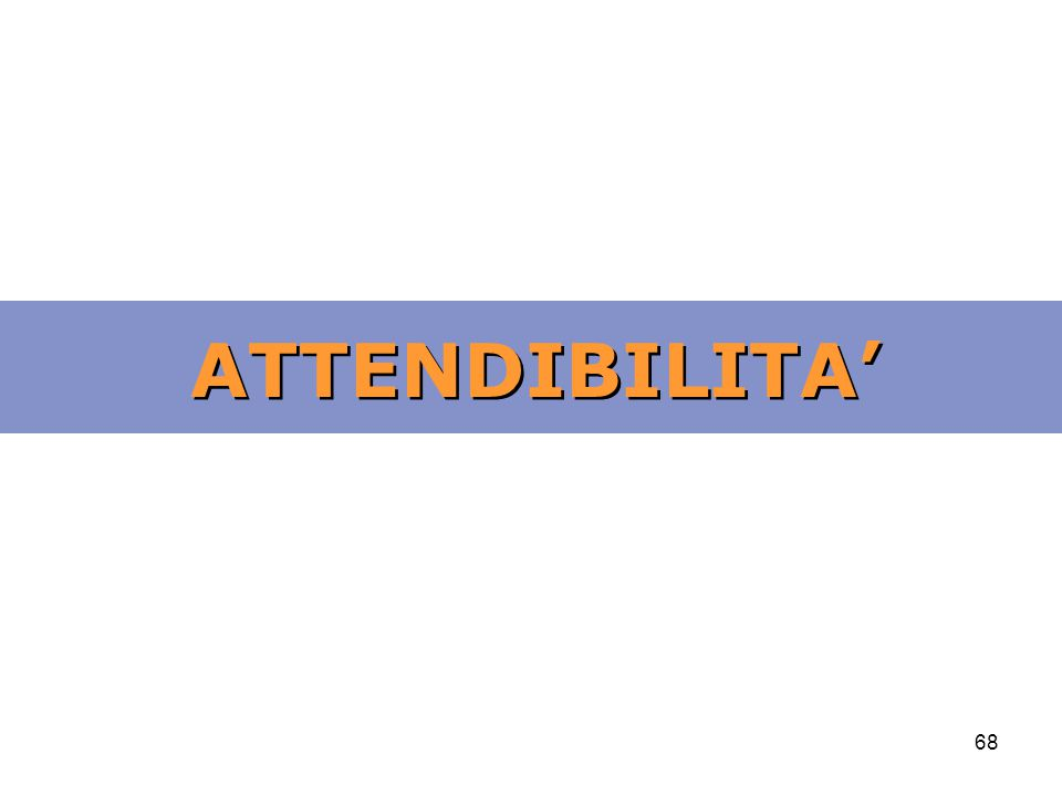 68 ATTENDIBILITA'