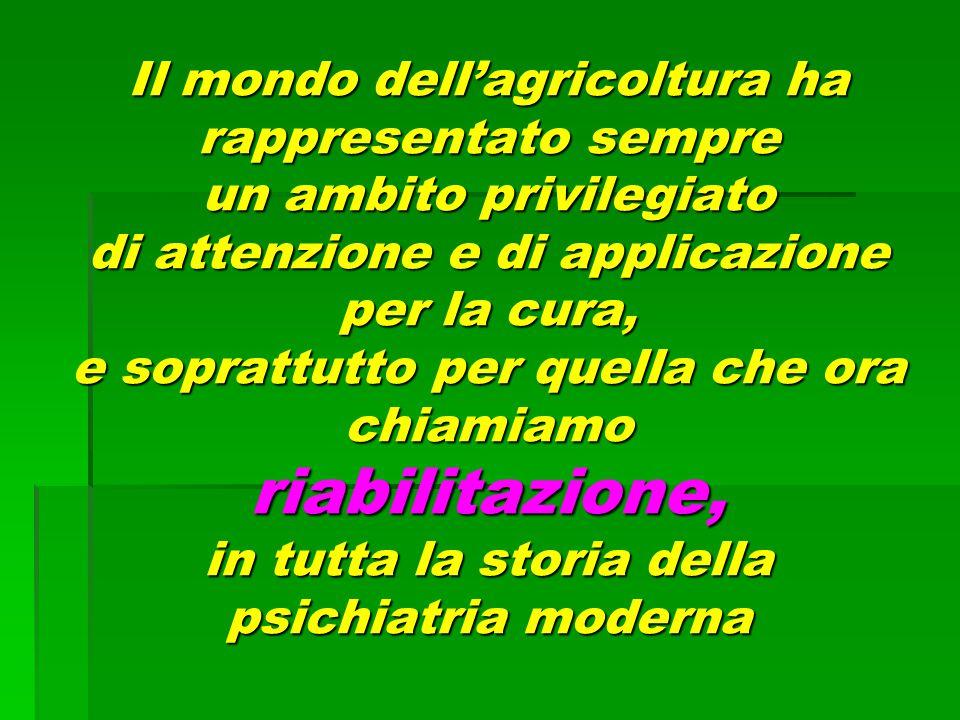 Il mondo dell'agricoltura ha rappresentato sempre un ambito privilegiato di attenzione e di applicazione per la cura, e soprattutto per quella che ora