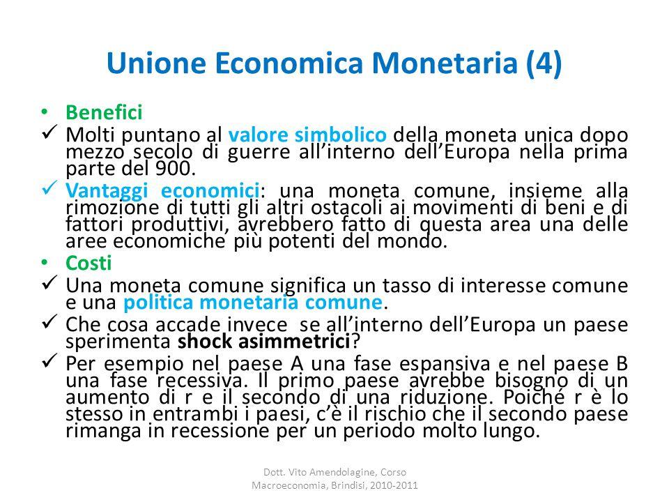 Unione Economica Monetaria (4) Benefici Molti puntano al valore simbolico della moneta unica dopo mezzo secolo di guerre all'interno dell'Europa nella prima parte del 900.