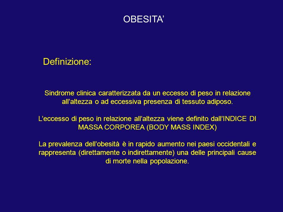 Sindrome clinica caratterizzata da un eccesso di peso in relazione all'altezza o ad eccessiva presenza di tessuto adiposo. L'eccesso di peso in relazi