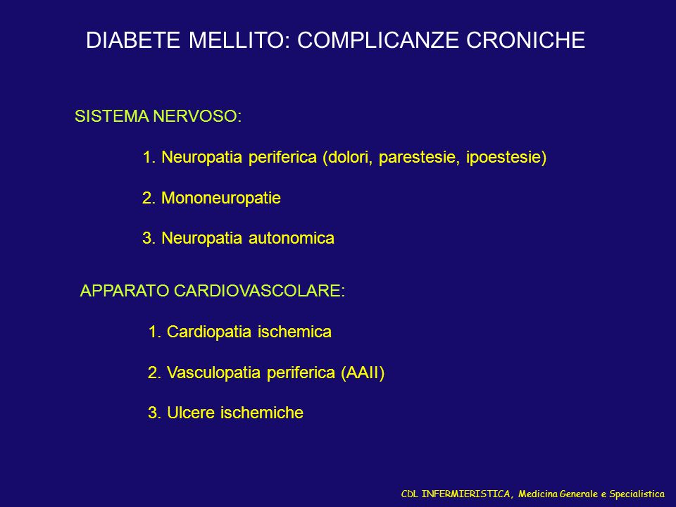 CDL INFERMIERISTICA, Medicina Generale e Specialistica DIABETE MELLITO: COMPLICANZE CRONICHE SISTEMA NERVOSO: 1. Neuropatia periferica (dolori, parest