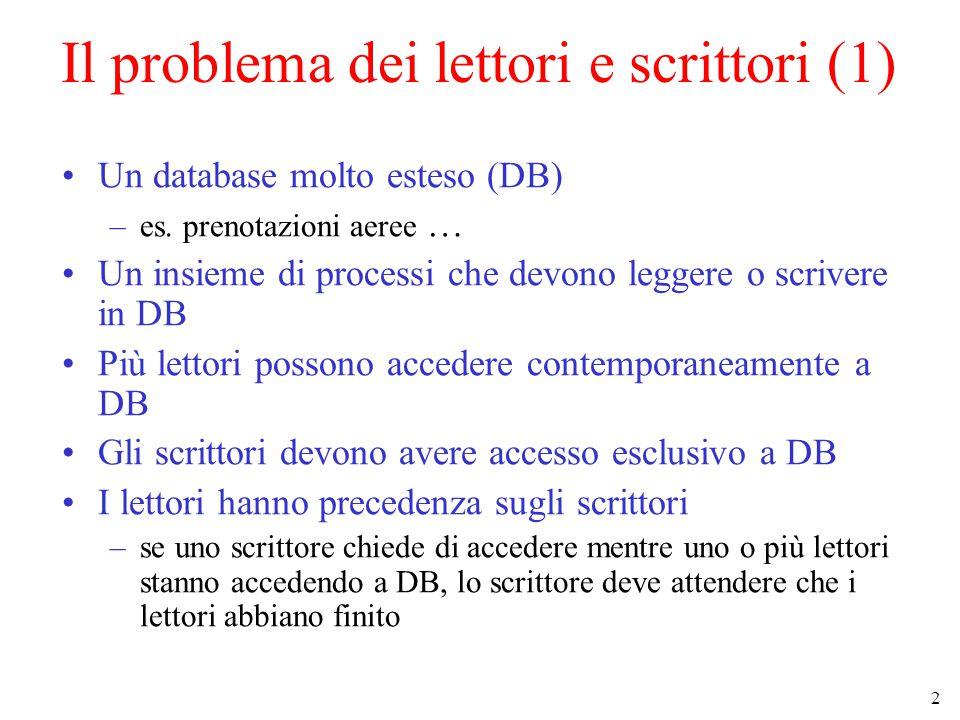 2 Il problema dei lettori e scrittori (1) Un database molto esteso (DB) –es.