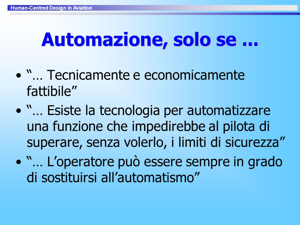 Human-Centred Design in Aviation Automazione, solo se...