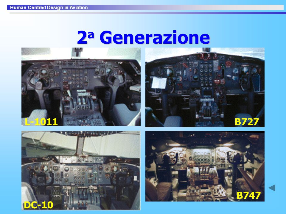 Human-Centred Design in Aviation 2 a Generazione DC-10L-1011 B747 B727