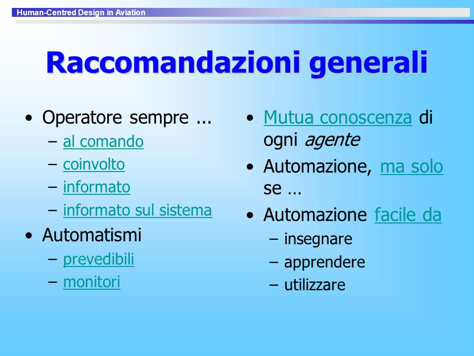 Human-Centred Design in Aviation Raccomandazioni generali Operatore sempre...