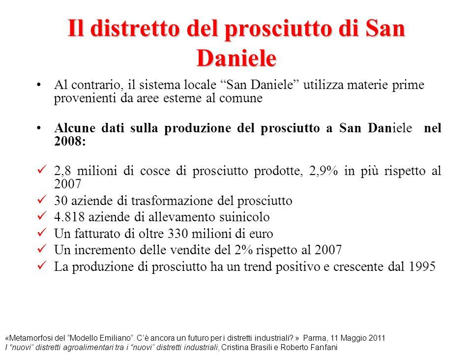 """Il distretto del prosciutto di San Daniele Al contrario, il sistema locale """"San Daniele"""" utilizza materie prime provenienti da aree esterne al comune"""
